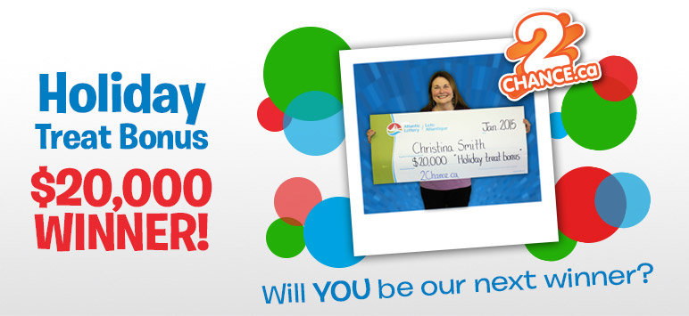 Holiday Treat Bonus $20,000 Winner! - Will YOU be our next winner?