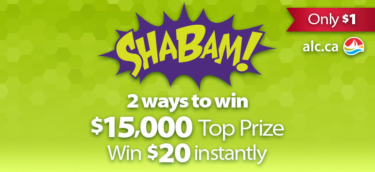 Shabam! - Only $1 - alc.ca - 2 ways to win - $15,000 Top Prize - Win $20 instantly