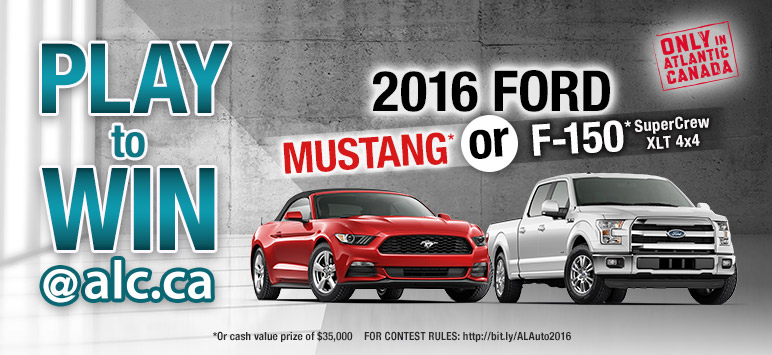 Play to WIN @ alc.ca 2016 Ford Mustang or F-150* SuperCrew XLT *or Cash value of $35,000 - For Contest Rules: http://bit.ly/AlAuto2016 - Only in Atlabtica Canada
