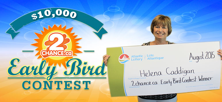 $10,000 2chance.ca Early Bird Contest Winner - Helena Caddigan